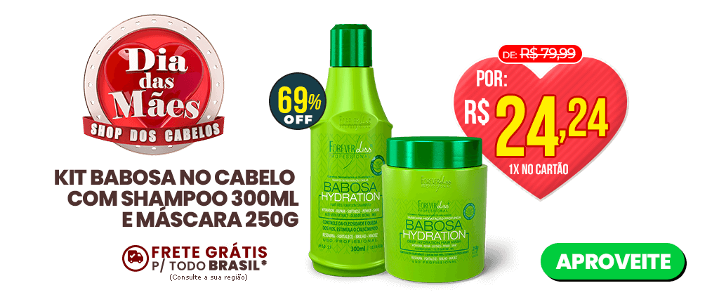 dia-das-maes-f7-kit babosa no cabelo forever liss-01-abril